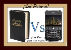 Que pasaria - si la Biblia fuera como tu celular